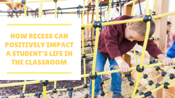 How Recess Can Positively Impact A Student's Life in Class