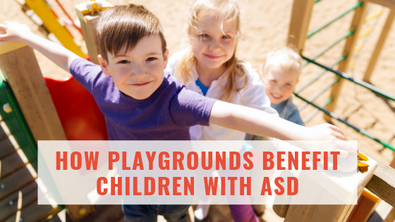 How Playgrounds Benefit Children with ASD