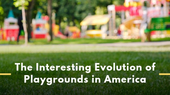 The Interesting Evolution of Playgrounds in America