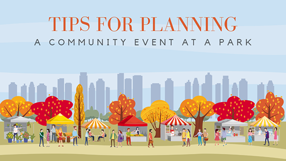 Tips for Planning a Community Event at a Park