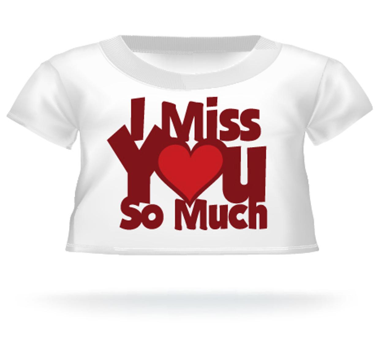 I Miss You So Much Teddy Bear T-shirt