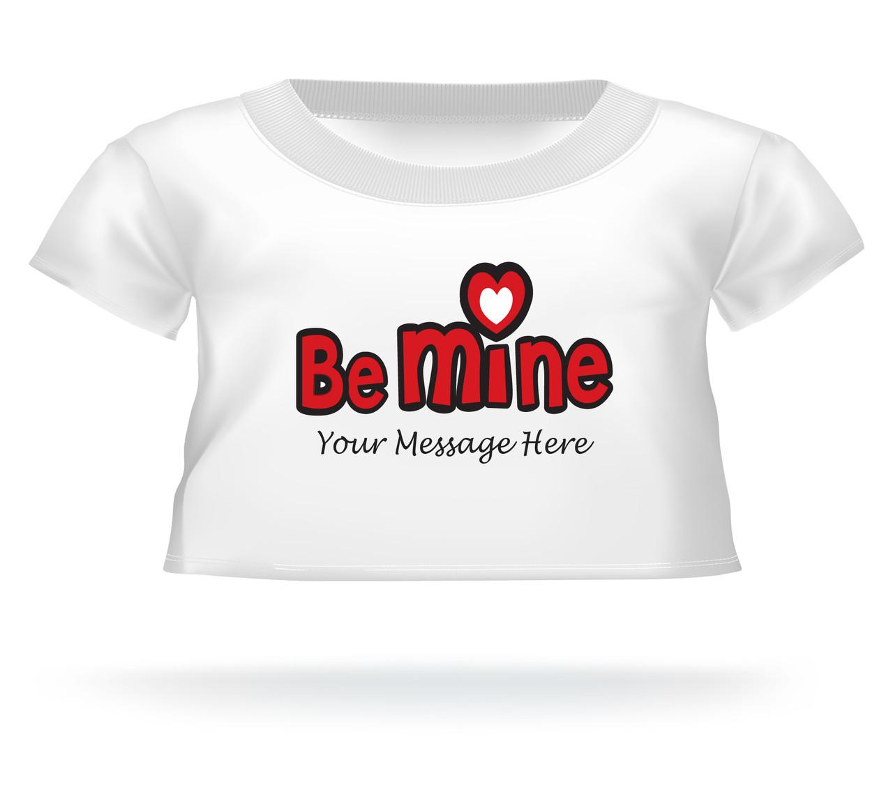 'Be Mine' Valentine's Day Giant Teddy Bear Personalized Shirt