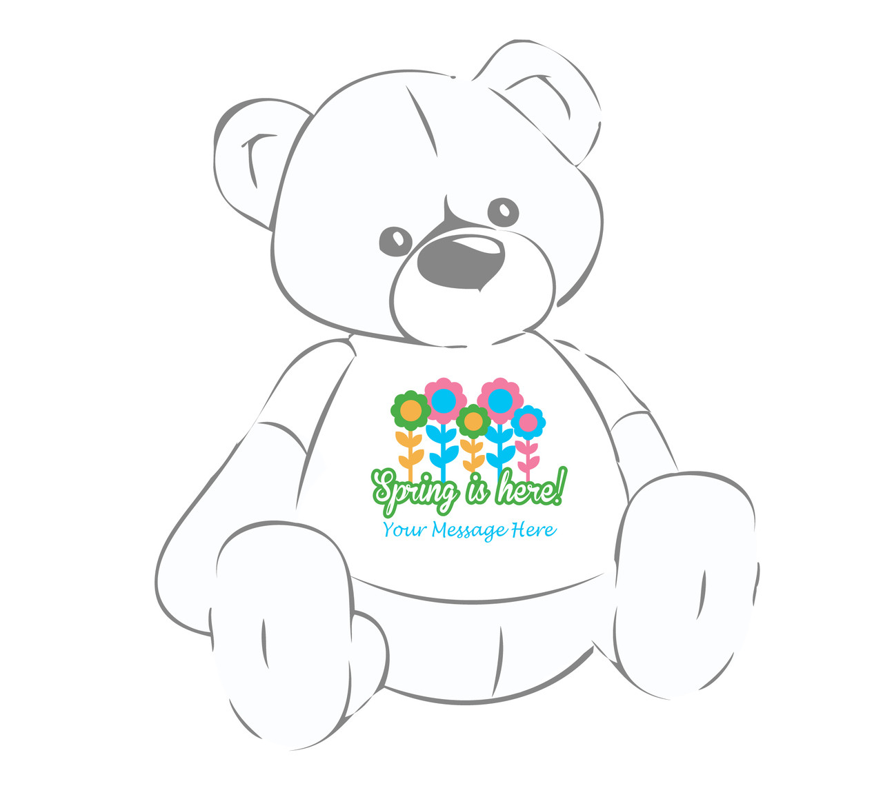 "Personalized ""Spring is here!"" w/flowers Giant Teddy Bear shirt"