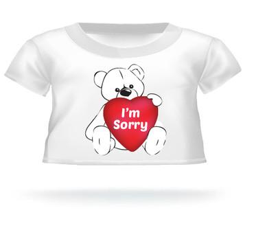 I am Sorry Teddy Bear T-shirt