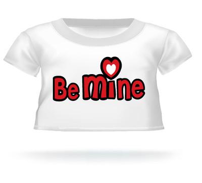 Giant Teddy Bear Be Mine T-shirt