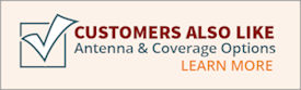 Customers also like: Learn more about antenna and coverage options.