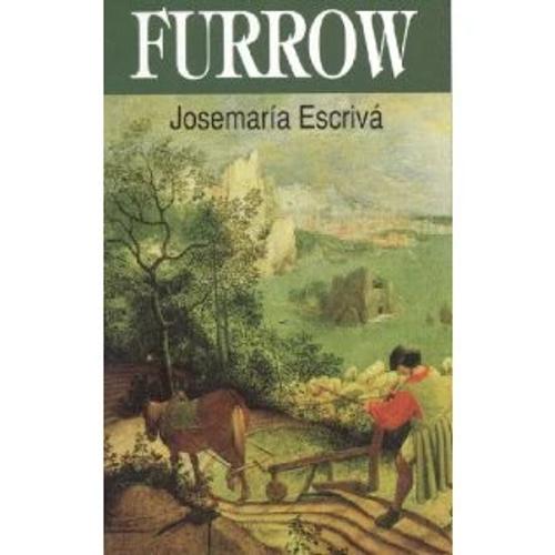 Furrow - Josemaria Escriva