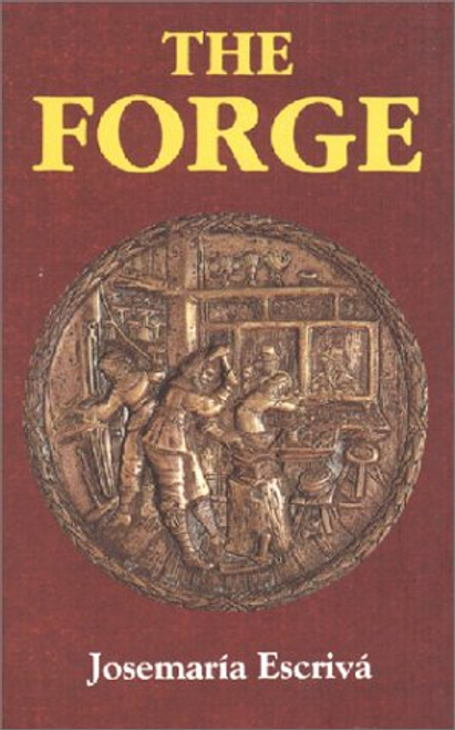 The Forge - Josemaria Escriva