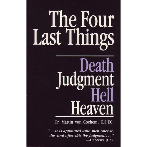 The Four Last Things - Death, Judgment, Hell, Heaven