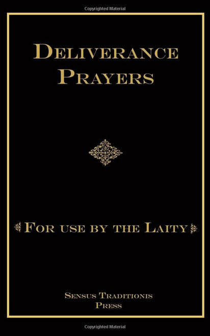 Deliverance Prayers: For Use by the Laity  Fr. Chad Ripperger