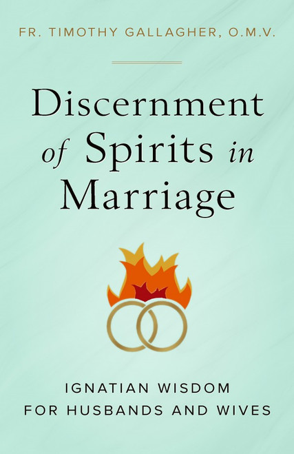 Discernment of Spirits in Marriage  Fr. Timothy Gallagher
