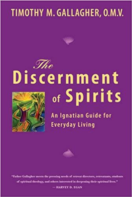The Discernment of Spirits by Timothy Gallagher, O.M.V