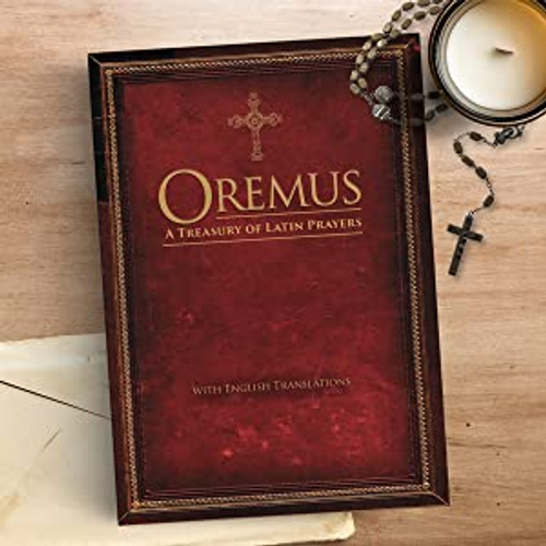 Oremus - A treasury of Latin Prayers (With English Translations)