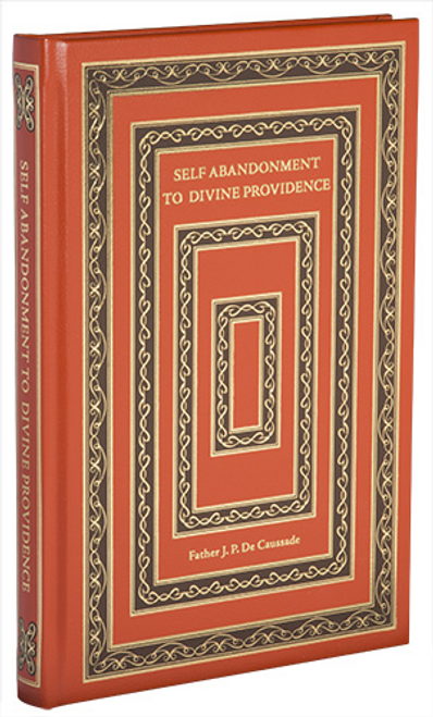 Self Abandonment To Divine Providence by Father J.P. De Caussade, Leather Hardback