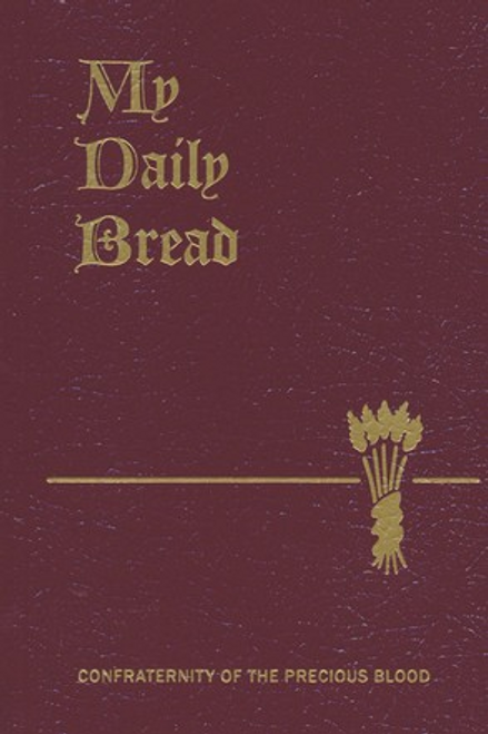 My Daily Bread: A Summary of the Spiritual Life Simplified and Arranged for Daily Reading, Reflection and Prayer by Fr.  Anthony J. Paone S.J.