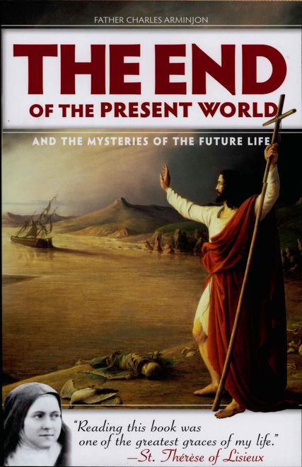 The End of the Present World By Father Charles Arminjon