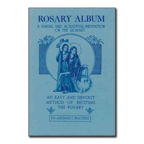 Rosary Album: A Visual and Scriptual Meditation On The Rosary