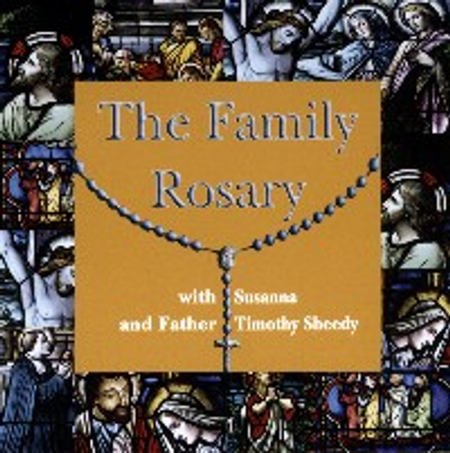 The Family Rosary with Susanna and Father Timothy Sheedy