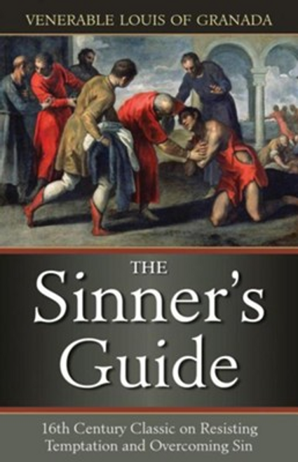 The Sinner's Guide: The 16th Century Classic on Resisting Temptation and Overcoming Sin