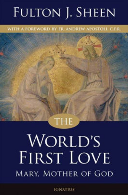 World's First Love: Mary, Mother of God by Fulton J. Sheen