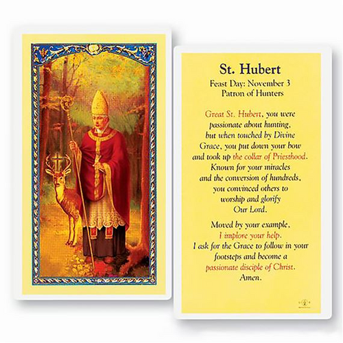 Saint Hubert is patron for hunters, trappers, forest workers, archers, and hunting dogs.