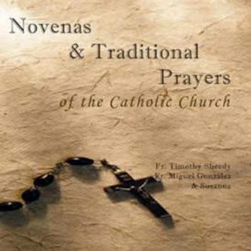 Novenas & Traditonal Prayers of the Catholic Church