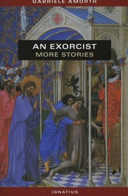An Exorcist: More Stories  By Fr. Gabriele Amorth