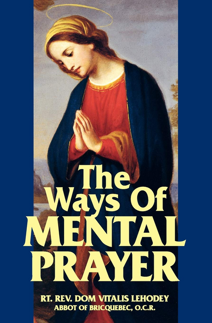 The Ways of Mental Prayerranks as one of the Church s greatest classics on prayer, and was highly recommended as such by Fr. Garrigou-LaGrange, the 20th Century's greatest authority on mystical theology.  Here Dom Lehodey, Abbot of Bricquebec, concentrates on the beginning stages of prayer, up through what is called the prayer of quiet, but he also describes the higher forms of prayer as well, including the very summit, or the prayer of union. In the process, he explains the advantages, the joys and—yes— the trials of mental prayer, plus he gives practical instructions on the methods of practicing this type of prayer.  He also shows what to avoid and how to overcome the difficulties involved. By far the salient strength of this book is its description of how one goes from ordinary prayer to mystical prayer, which constitutes the giant step in the spiritual life. A wise and learned guide to spiritual matters,The Ways of Mental Prayeris a work destined to lead many to divine intimacy—a foretaste of Heaven on earth.