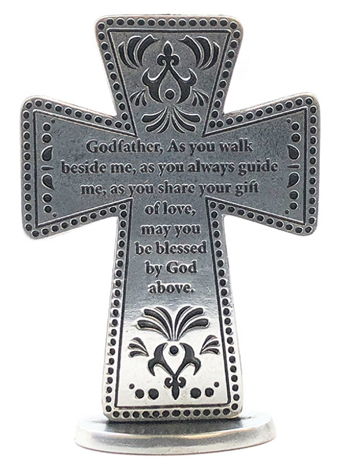 """Baptismal Gift  3"""" Standing Metal Cross  Godfather, As you walk beside me, as you always guide me, as you share your gift of love, may you be blessed by God above."""