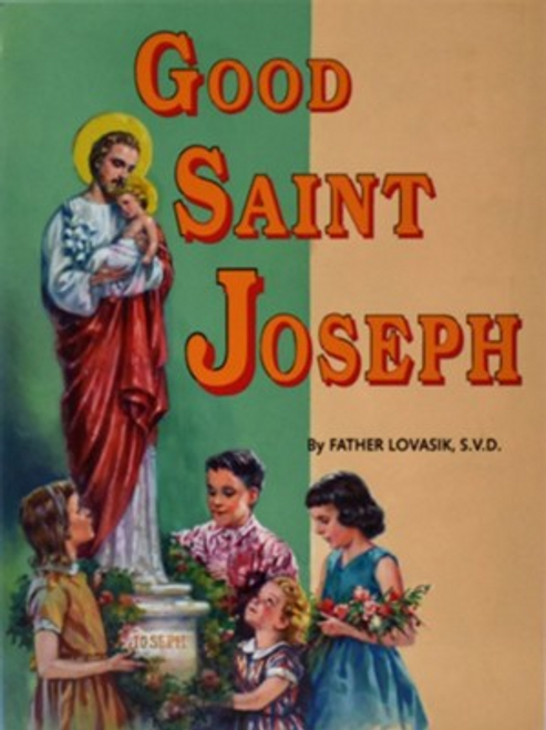 A beautifully illustrated life of St. Joseph, from the birth of Jesus until the death of St. Joseph. Rev. L. Lovasik, S.V.D and Rev. J. Winkler, OFM Conv.