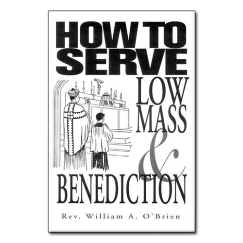 How To Serve Low Mass & Benediction