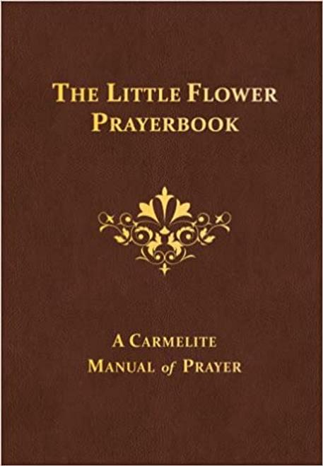The Little Flower Prayer Book: A Carmelite Manual of Prayer