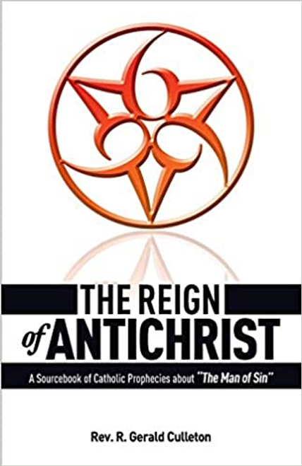 The Reign of Antichrist by Fr. Gerald Culleton