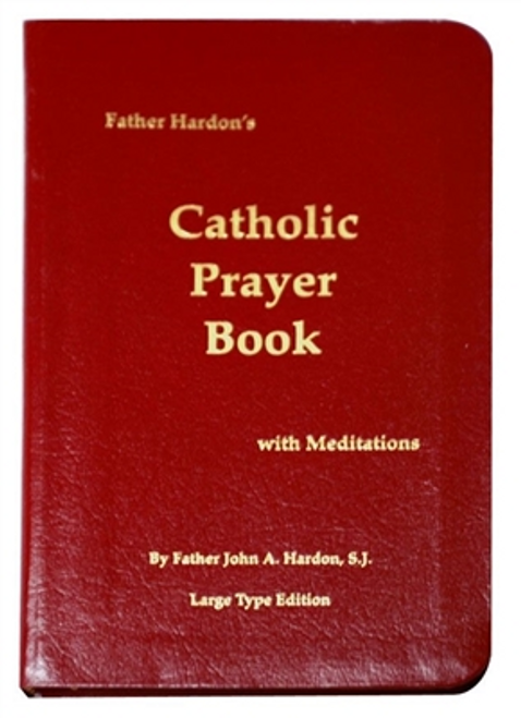 Fr. Hardon's Catholic Prayer Book: A treasury of beautiful prayers – those we learned in our youth, those for special intentions as we live through the days and events of a lifetime, those for any occasion or situation.Truly an aid for prayer in just about any situation.