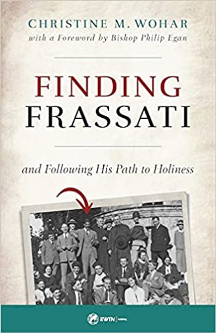 Finding Frassati and Following His Path to Holiness