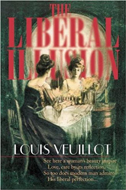 Louis Veuillot's mid-19th century condemnation of liberal Catholicism throws a flood of light on the crisis of Church and world following on the Second Vatican Council.