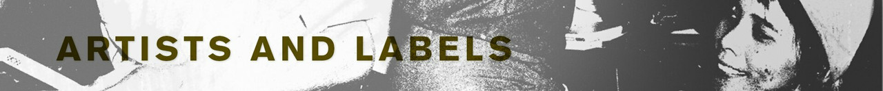 ARTISTS AND LABELS