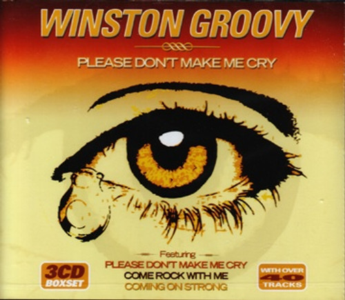 Please Don't Make Me Cry (3cd Box-set) - Winston Groovy