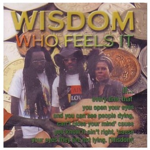 Who Feels It - Wisdom
