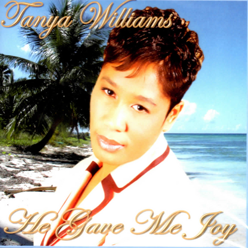 He Gave Me Joy - Tanya Williams