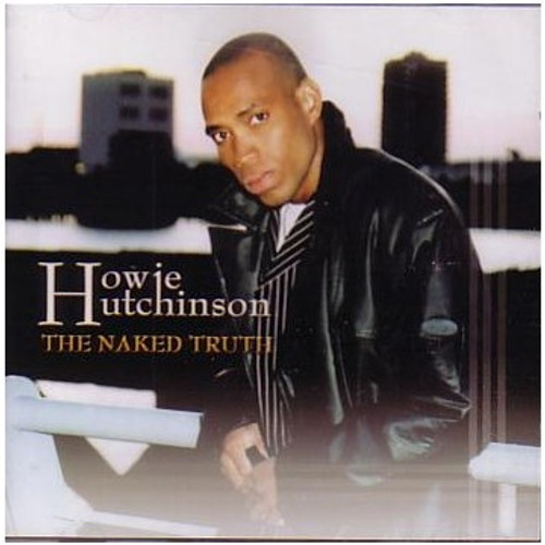Naked Truth - Howie Hutchinson