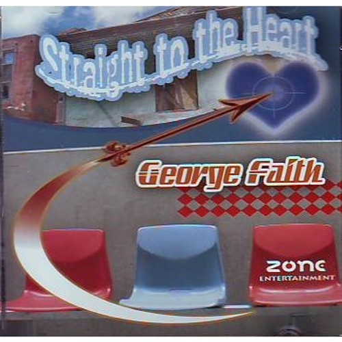 Straight To The Heart - George Faith