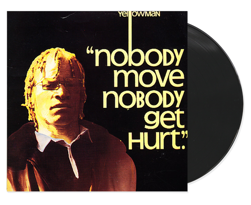Nobody Move Nobody Get Hurt - Yellowman (LP)