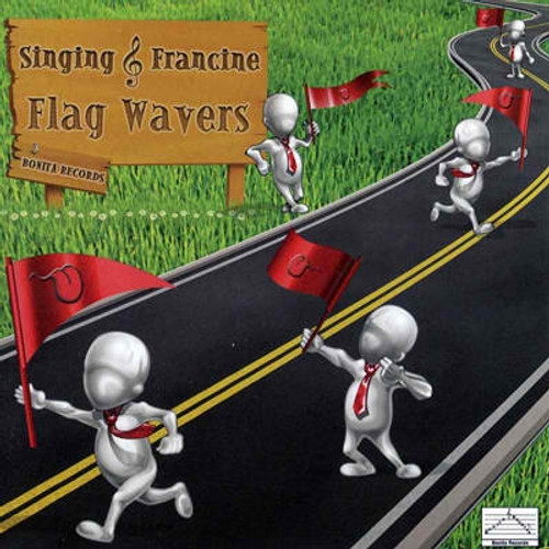 Flag Wavers - Singing Francine