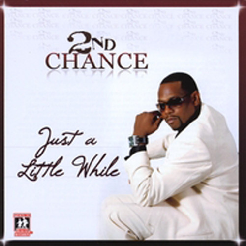 Just A Little While - 2nd Chance