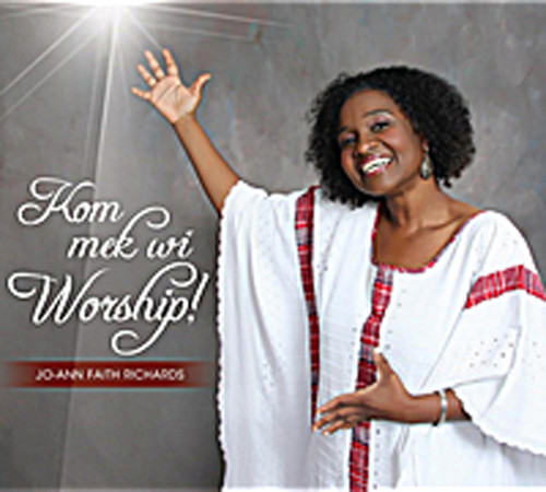 Kom Mek Wi Worship - Jo-ann Faith Richards