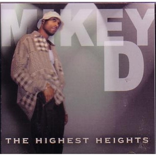 Highest Heights, The - Mikey D