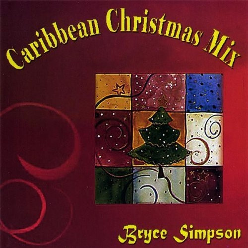 Caribbean Christmas Mix - Bryce Simpson