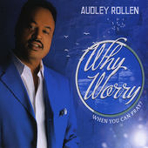 Why Worry - Audley Rollen