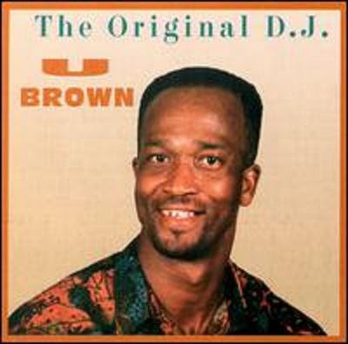 The Original D.j. - U Brown